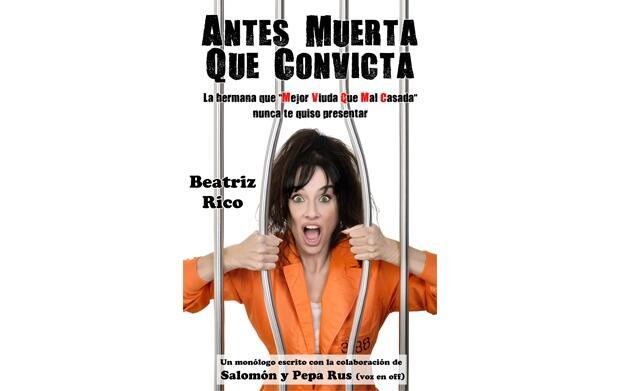 """Entradas """"Ántes muerta que convicta"""" por 6,90 €"""